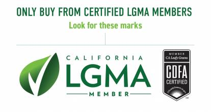 "Only buy from certified LGMA Members.  Look for these marks:  LGMA Member logo (green leaf with checkmark) and LGMA Service Mark (black and white seal that reads ""CDFA Certified"""